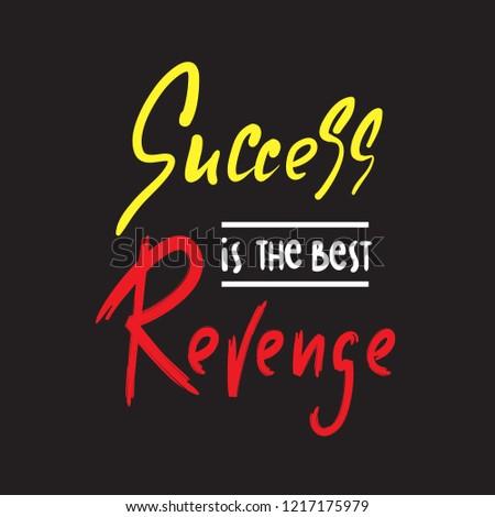 Success Best Revenge Inspire Motivational Quote Stock Vector