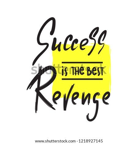 Success Best Revenge Inspire Motivational Quote Stock Vector