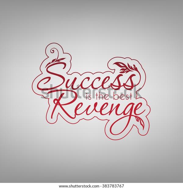 Success Best Revenge Motivational Poster Stock Vector