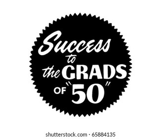 Success To The Grads Of 50 - Ad Header - Retro Clipart