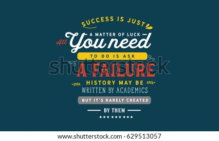 Success Just Matter Luck All You Stock Vector Royalty Free