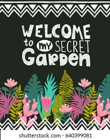 Succulents  and tropical flowers vector card. Botanical poster with stylish handwritten lettering - WELCOME to my secret garden.