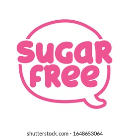 'sugar free' - label. Handwritten calligraphy: restaurant, cafe menu. Vector elements for labels, logos, badges, stickers or icons, t-shirts or mugs. Vector illustration, healthy food design