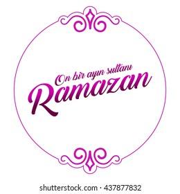 The sultan of eleven months Ramadan (Turkish: On Bir Ayin Sultani Ramazan) greeting card.