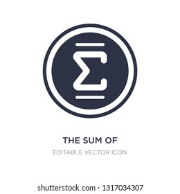 the sum of icon on white background. Simple element illustration from Signs concept. the sum of icon symbol design.