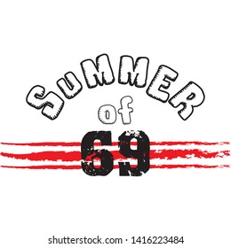 Summer of 69 -  Vector illustration design for banner, t shirt graphics, fashion prints, slogan tees, stickers, cards, posters and other creative uses