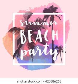 Summer Beach Party. Modern calligraphic T-shirt design with flat palm trees on bright colorful watercolor background. Vivid cheerful summer flyer, poster, fabric print design in vector