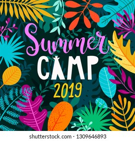 Summer camp 2019 banner, card with handdrawn lettering on jungle background with tropical palm leaves. Summertime poster with plants and flower.Template for your design. Vector illustration.