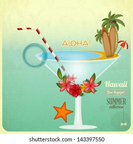 Summer card in Vintage Style. Rest Concept - Cocktail and Hawaiian items. Vector Illustration.