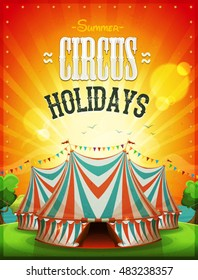 Summer Circus Holidays Poster/ Illustration of a summer circus holidays poster, with marquee, red and blue big top, grunge texture and sunbeams on ocean and sky landscape background