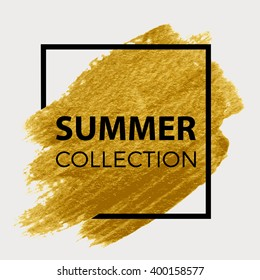 Summer collection. Gold paint in black square.  Brush strokes for the background of poster.