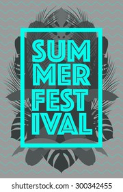 Summer Festival poster. Text with frame on tropical leaves background. Trendy vector illustration.