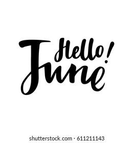 Summer greeting card with phrase Hello June. Vector isolated illustration: brush calligraphy, hand lettering. Inspirational typography poster. For calendar, postcard, label and decor