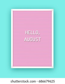 Summer Hello August lettering on pink letterboard with white plastic letters. Minimal printable journaling card, creative card, art print, minimal label design for banner, poster, flyer.