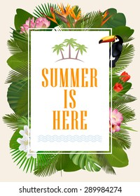 Summer Is Here Typographical Poster With Tropical Plants And Flowers