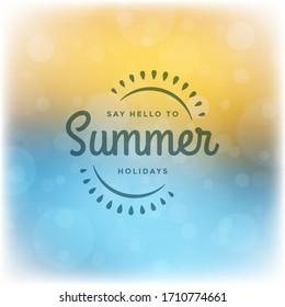 Summer holidays label or badge typography slogan design for poster or greeting card vector illustration. Sun symbol.