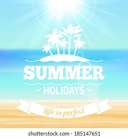 Summer holidays life is perfect background poster with palms sandy beach and sea vector illustration