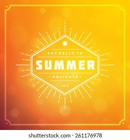 Summer holidays poster design. Beautiful blurred sunshine glowing bokeh light and typography message vector background.
