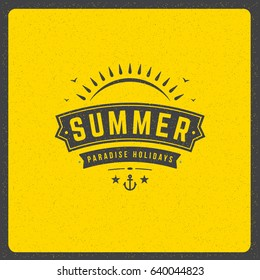 Summer holidays poster design on textured background vector illustration. Typography label or badge retro style for greeting card or advertising design.