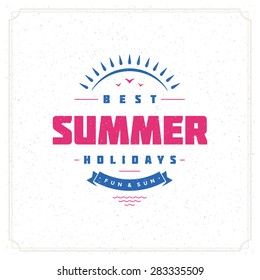 Summer holidays typography for poster, greeting card or other design vector background.