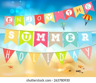 "Summer holidays and vacation. Hanging colorful flags with the inscription ""Enjoy the summer holiday.""  Summer landscape: sandy beach and the sea, the shining sun. Vector illustration."