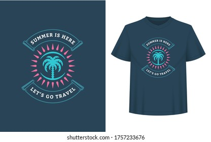 Summer quote or saying can be used for t-shirt, mug, greeting card, photo overlays, decor prints and posters. Summer is here lets go travel message, vector illustration.