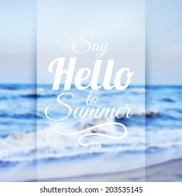 Summer Sea Background with Lettering Say Hello to Summer. Vector Illustration