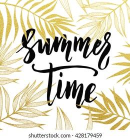 Summer time black lettering with gold glitter palm leaf background. Summertime holiday card design.