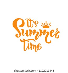 Its Summer time hand drawn inspirational motivational lettering quote with sun as postcard, T-shirt design print, logo, template, banner, sticker. Vector illustration