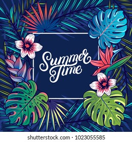 Summer Time hand written lettering text with palm and monstera leaves, tropical and jungle plants, flowers, frame. Trendy colorful background. Dark blue background. Vector illustration.