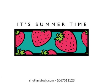 It's summer time text and strawberry drawing / Vector illustration design for fashion graphics, slogan tees, prints, stickers and other uses.