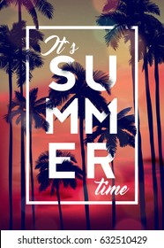 It's Summer Time, Typographical background With Sunrise, Ocean and Palms