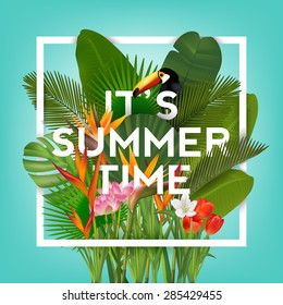 It's Summer Time Typographical Background With Tropical Plants And Flowers