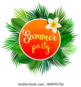 Summer tropical label of palm leaves with original hand lettering Summer Party. Illustration for posters, greeting and invitation cards, print and web projects.
