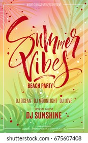 Summer Vibes Beach Party flyer with exotic tropical leaves background. Modern calligraphy, hand lettering. Vector illustration.