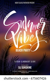 Summer Vibes Beach Party flyer in sunset colors with exotic tropical leaves design. Modern calligraphy, hand lettering. Vector illustration.