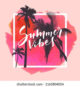 Summer Vibes. Calligraphic inspirational watercolor poster on red tropical summer beach background. Mighty coconut trees and romantic sunset sky. Bold trendy modern hand lettering in vector