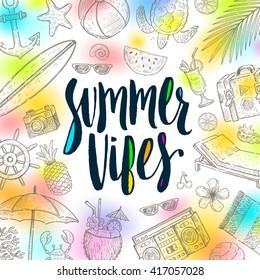 Summer vibes - Summer calligraphy. Summer holidays. Summer vector. Summer illustration. Summer items. Summer vacation. Tropical summer. Summer travel. Summer rest. Summer greeting.
