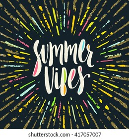 Summer vibes - Summer calligraphy. Summer vacation. Summer sunburst. Summer quote. Summer phrase. Summer greeting. Summer vector. Summer illustration. Summer lettering.