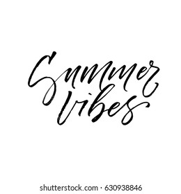 Summer vibes card. Ink illustration. Modern brush calligraphy. Isolated on white background.