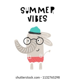 Summer vibes - Cute hand drawn nursery poster with cartoon elephant in glasses with lettering. Vector illustration in scandinavian style.