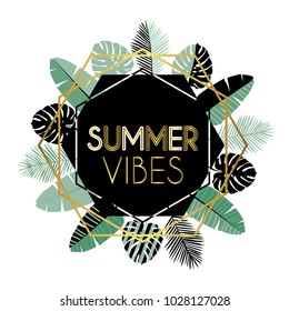 Summer vibes. Decorative frame  with tropical leaves. Vector illustration.