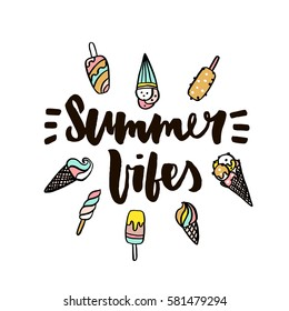 90212b5f75b0 Summer vibes with ice cream. Hand written lettering quote for poster