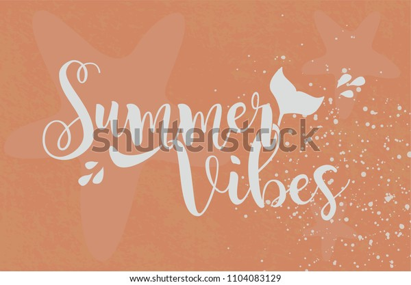 Summer Vibes. Sea Text. Tail of a whale. Spray. Vector Illustration.