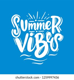 Summer Vibes vector lettering. Hand drawn vector illustration. Isolated on blue background.