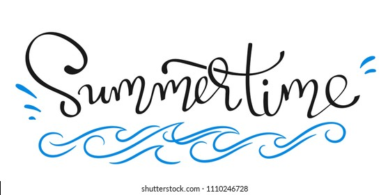 - Summertime - lettering calligraphy decorated with a simple waves symbol. Hand written decorative word for inspirational and motivational quotes. Vector template for your print design