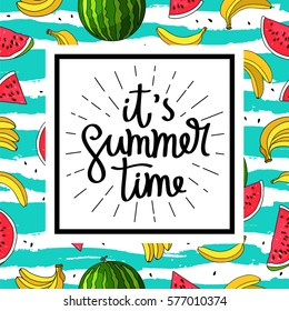 It's Summertime. Trend lettering. Vector illustration of banana and watermelon on a striped blue and white background.