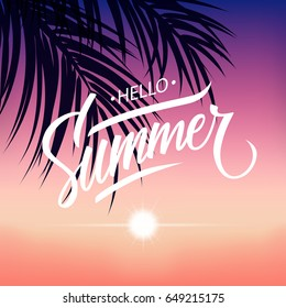 Summertime tropical background with hand drawn lettering Hello Summer, sunset and palm leaves. Vector illustration.