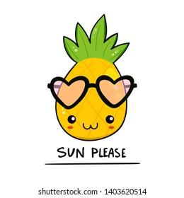Sun please. Cute pineapple with heart shaped sunglasses. Hand drawn kawaii colored trendy illustration. Flat design. Cartoon style