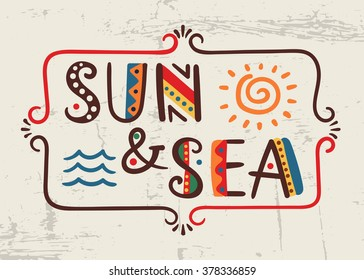 Sun and Sea-word in ethnic african style on grunge background Vector elements-letters, wave, sun, frame Primitive old stylized isolated design Graphic bright font